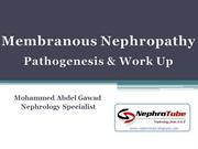 Membranous Nephropathy - Pathogenesis & Work Up
