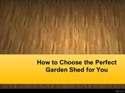 How To Choose A Quality Garden Shed