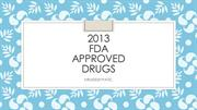 DRUG APPROVED BY FDA IN 2013