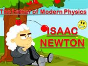 Issac Newton(NEW)-The Father of Modern Physics (5)