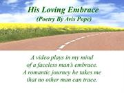 His Loving Embrace (Poetry By Avis Pope)