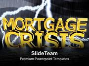 Mortgage Crisis Recession Marketing PowerPoint Templates PPT Themes An