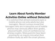 Learn About Family Member Activities Online without Detected