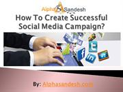 How To Create Successful Social Media Campaign