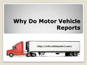 Why Do Motor Vehicle Reports