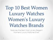 Top 10 Best Womens Luxury Watches Affordable Luxury Watches Women