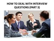 HOW TO DEAL WITH INTERVIEW QUESTIONS (PART 3) FB
