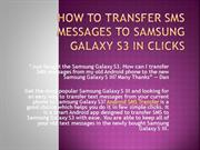 How to Transfer SMS Messages to Samsung Galaxy S3 in Clicks