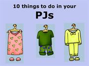 10 things to do in your PJs