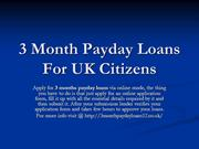 3 Month Payday Loans For UK Citizens