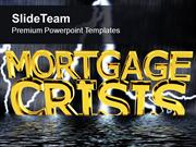 Mortgage Crisis Recession Metaphor PowerPoint Templates PPT Themes And
