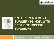 Knee Replacement Surgery in India with best orthopedic surgeons
