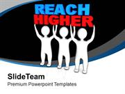 Three Men With Word Reach Higher Success PowerPoint Templates PPT Them