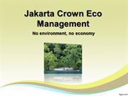 Jakarta Crown Eco Management: No environment, no economy
