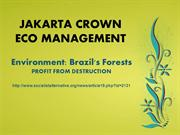 Jakarta Crown Eco Management: Brazil's Forests