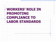 WORKERS ROLE IN PROMOTING COMPLIANCE TO LABOR STANDARDS