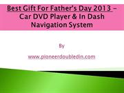 Best Gift for Father's Day 2013-Pioneer Car DVD Players & Navigations