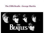 The Fifth Beatle - George Martin