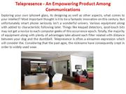 Telepresence - An Empowering Product Among Communications