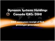Dynamic Systems - DSHI announces receipt of first prototype generators