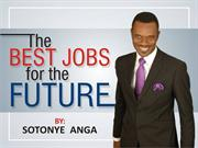 The best jobs for the future by sotonye anga.