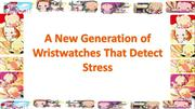 A New Generation of Wristwatches That Detect Stress