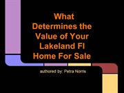 What Determines the Value of Your Lakeland Fl Home For Sale