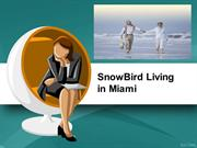 SnowBird Living in Miami