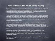Learn how you can master the art of playing the piano