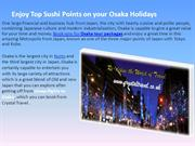 Enjoy Top Sushi Points on your Osaka Holidays
