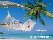 Best Luxury Holiday Tour Packages-Europe Group Tour