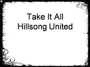 Take It All Hillsong United