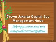 Crown Jakarta Capital Eco Management News