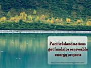 Pacific Island nations get funds for renewable energy projects