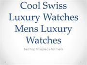 Cool Swiss Luxury Watches Mens Luxury Watches