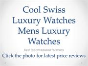 Swiss Luxury Watches for Men Top Elegant Best Mens Watches