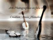 Arts Photographies en Folie 3 _ by Anais_Hanahis