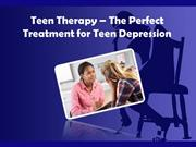 Teen Therapy – The Perfect Treatment for Teen Depression