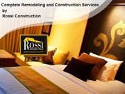 Complete Remodeling and Construction Services-Rossi Construction