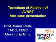 Samir Rafla - Technique of Ablation of AVNRT and case presentation