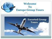 Escorted Group Tours Packages- Europe group tours