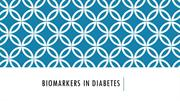 Biomarkers in diabetes