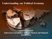 11 - Understanding our Political Economy - unforeseen consequences of
