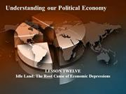 12 - Understanding our Political Economy - idle land the root cause of