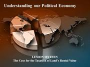 16 - Understanding our Political Economy - case for the taxation of  l