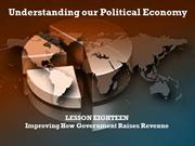 18 - Understanding our Political Economy - improving how govt raises r