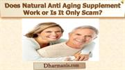 Does Natural Anti Aging Supplement Work or Is It Only Scam?
