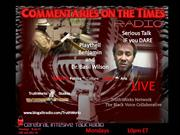 Commentaries On the Times Radio l Serious Talk Radio