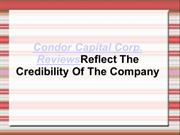 Condor Capital Corp. Reviews Reflect The Credibility Of The Company