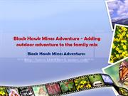Black Hawk Mines Adventure - Adding outdoor adventure to the family mi